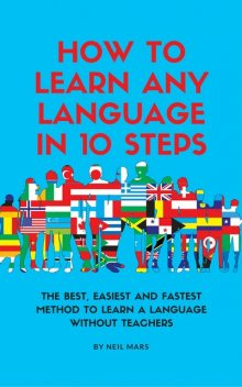 How to Learn Any language in 10 Steps, Neil Mars