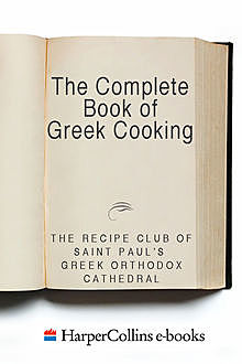 The Complete Book of Greek Cooking, Recipe Club of St. Paul's Church