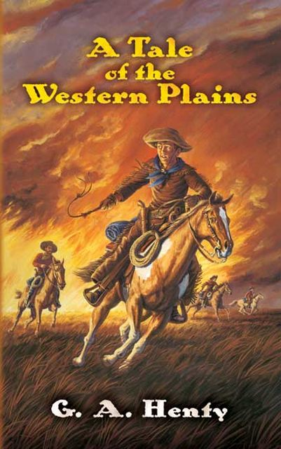 A Tale of the Western Plains, G.A.Henty