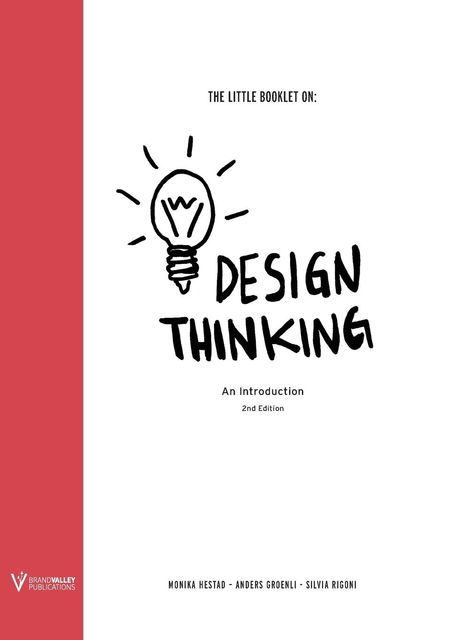The Little Booklet on Design Thinking, Monika Hestad, Anders Grønli, Silvia Rigoni