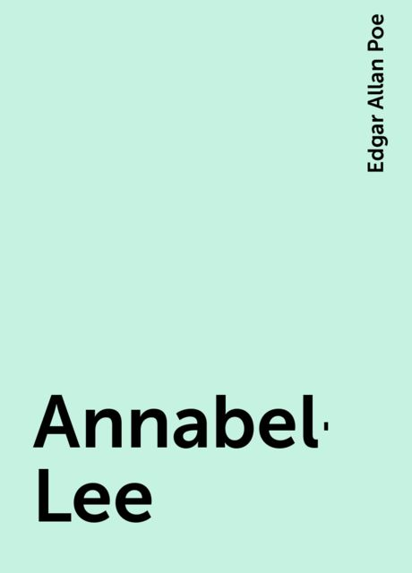 Annabel-Lee, Edgar Allan Poe