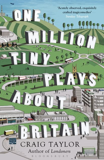 One Million Tiny Plays About Britain, Craig Taylor
