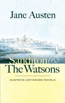 Sanditon and The Watsons, Jane Austen