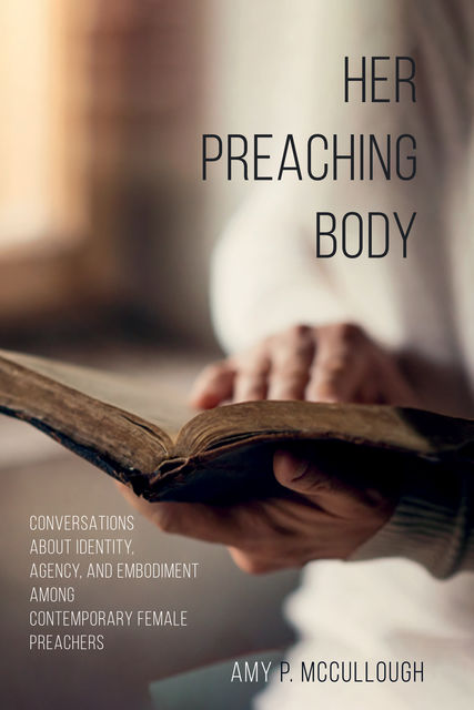 Her Preaching Body, Amy P. McCullough