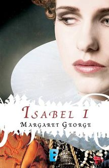 Isabel I, Margaret George