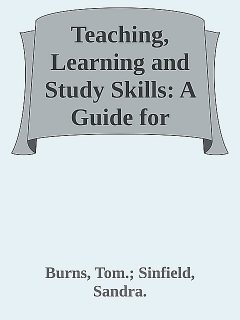 Teaching, Learning and Study Skills: A Guide for Tutors \(Sage Study Skills Series\) \( PDFDrive.com \).epub, BURNS, Sandra., Sinfield, Tom.
