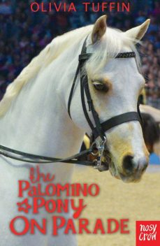 The Palomino Pony On Parade, Olivia Tuffin