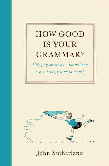 How Good is Your Grammar?, John Sutherland