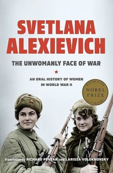 The Unwomanly Face of War, Svetlana Alexievich