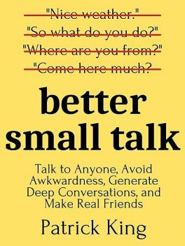 Better Small Talk, Patrick King
