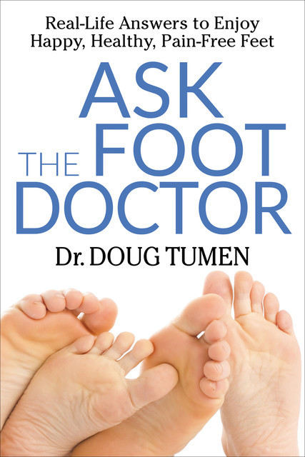 Ask the Foot Doctor, Doug Tumen