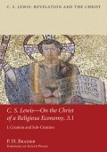 C.S. Lewis—On the Christ of a Religious Economy, 3.1, P.H. Brazier
