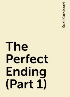 The Perfect Ending (Part 1), Suci Kurniasari