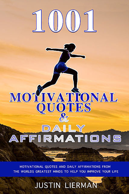 1001 Motivational Quotes & Daily Affirmations, Justin Lierman