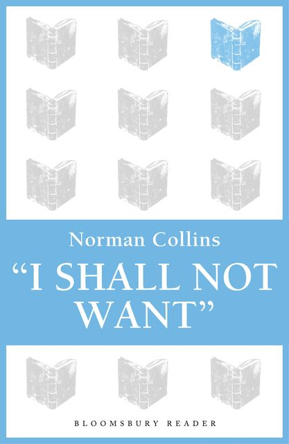 'I Shall Not Want', Norman Collins