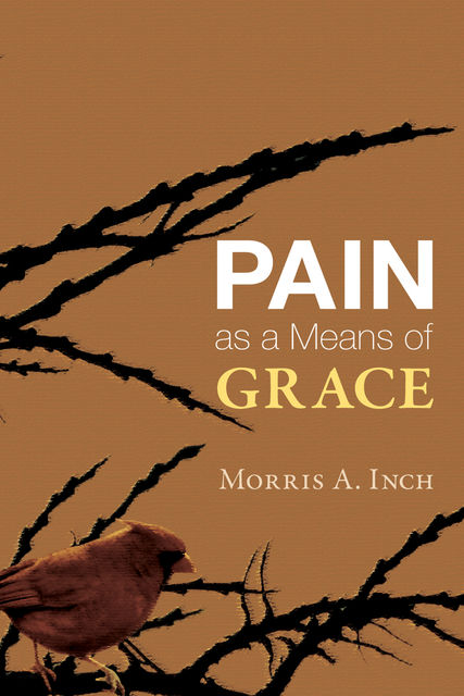 Pain as a Means of Grace, Morris A. Inch