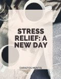 Stress Relief: A New Day, Christos Mentis