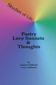 Studies of Life – Poetry, Love Sonnets & Thoughts, Lauresa Tomlinson