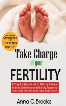 Take Charge of Your Fertility, Anna C. Brooke