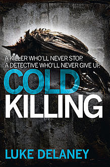 Cold Killing (DI Sean Corrigan, Book 1), Luke Delaney