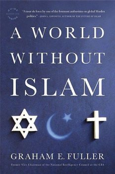 A World Without Islam, Graham, Fuller