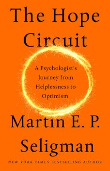 The Hope Circuit, Martin Seligman