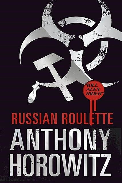 Russian Roulette (Alex Rider), Anthony Horowitz