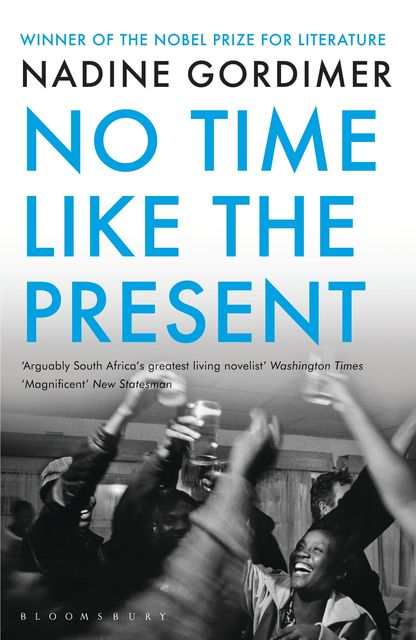 No Time Like the Present, Nadine Gordimer