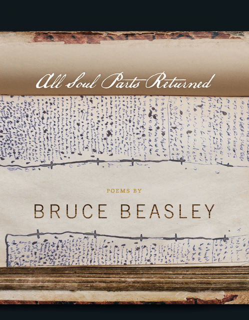 All Soul Parts Returned, Bruce Beasley