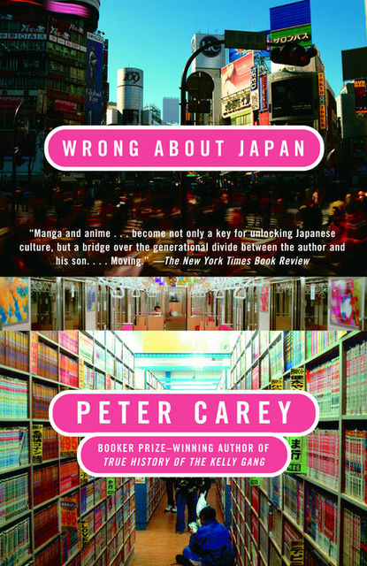 Wrong About Japan, Peter Carey