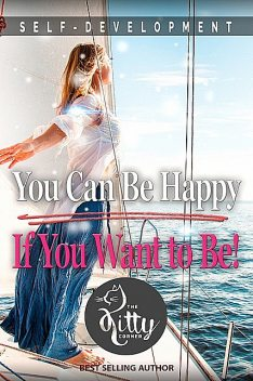 You Can Be Happy If You Want to Be, Kitty Corner