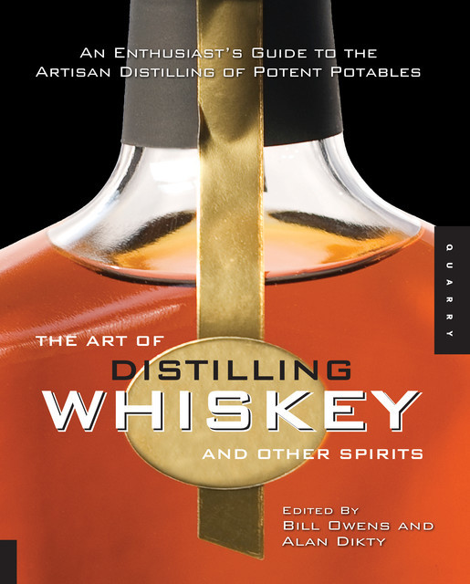 The Art of Distilling Whiskey and Other Spirits, Fritz Maytag
