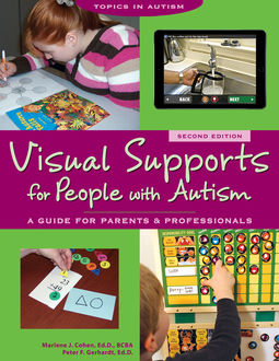 Visual Supports for People with Autism, Marlene Cohen, Peter Gerhardt