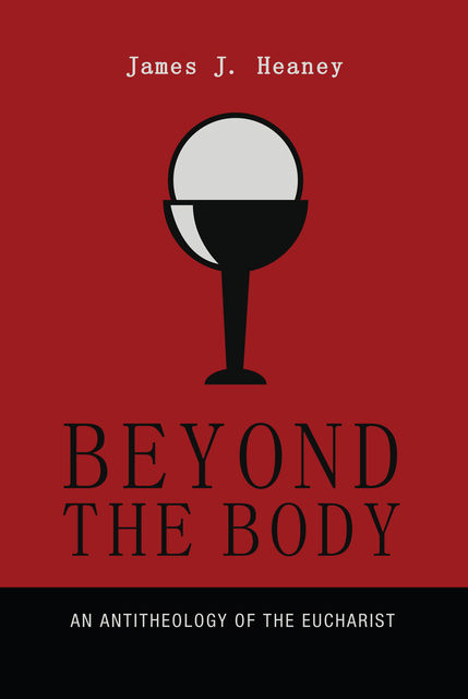 Beyond the Body, James J. Heaney