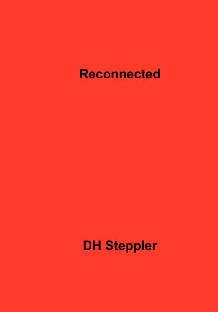 Reconnected, DH Steppler