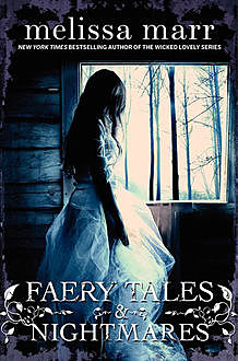 Faery Tales and Nightmares, Melissa Marr