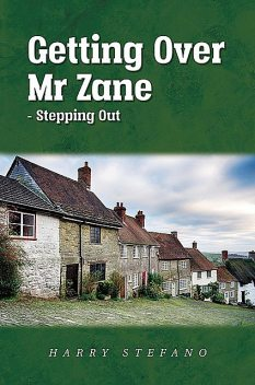 Getting Over Mr Zane – Stepping Out, Harry Stefano