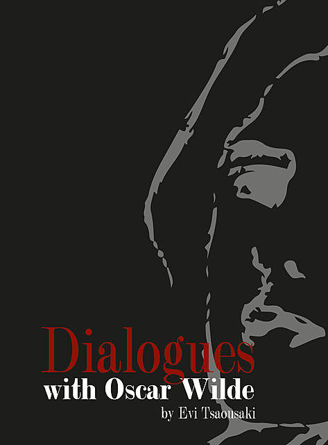 DIALOGUES WITH OSCAR WILDE, EVI TSAOUSAKI