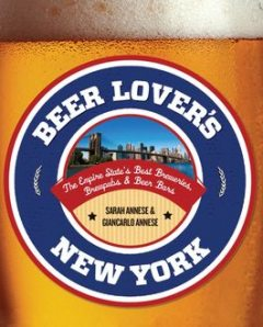 Beer Lover's New York, Giancarlo Annese, Sarah Annese