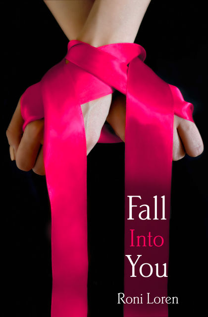 Fall Into You (Loving on the Edge, Book 3), Roni Loren