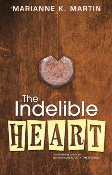 The Indelible Heart, Marianne K. Martin