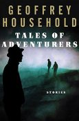 Tales of Adventurers, Geoffrey Household