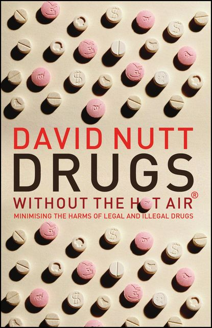 Drugs – without the hot air, David Nutt