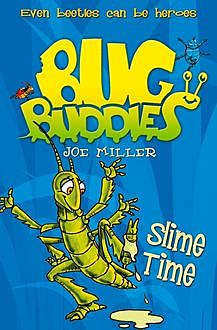 Slime Time (Bug Buddies, Book 6), Joe Miller