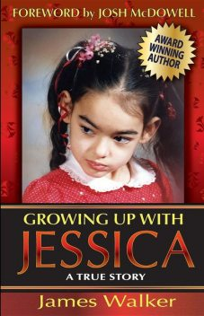 Growing Up with Jessica, Second Edition, James Walker