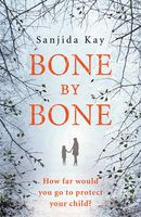 Bone by Bone, Sanjida Kay