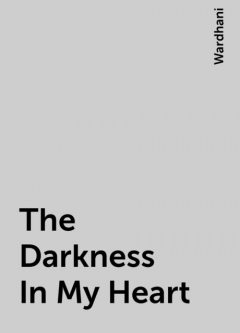 The Darkness In My Heart, Wardhani