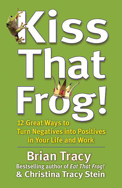 Kiss That Frog!, Brian Tracy