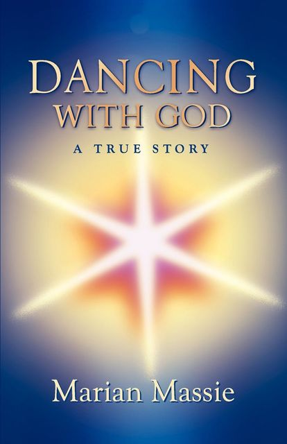 Dancing With God, Marian Massie