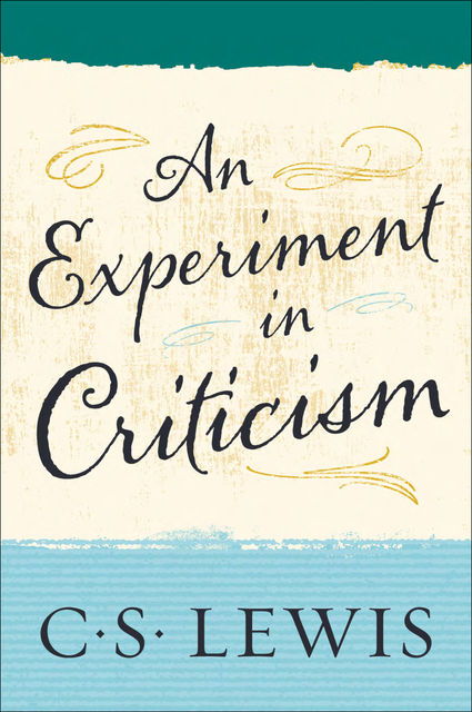 An Experiment in Criticism, Clive Staples Lewis